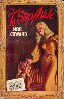 Noel Coward, To Step Aside