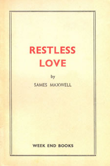 Sames Maxwell, Restless Love